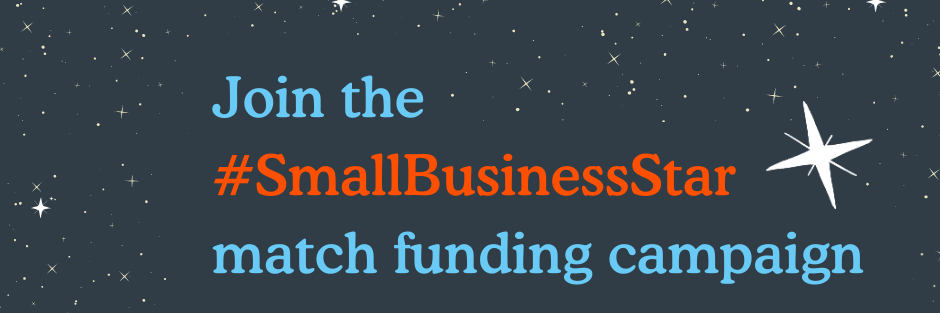 Join the #SmallBusinessStar match funding campaign